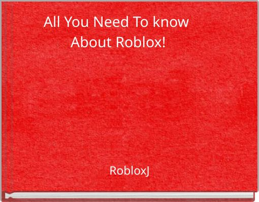 All You Need To know About Roblox!