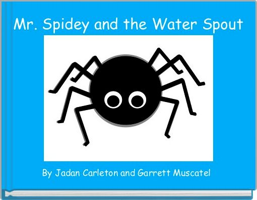 Mr. Spidey and the Water Spout