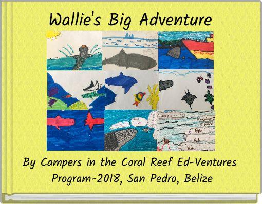 Wallie's Big Adventure