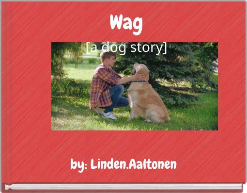 Wag[a dog story]