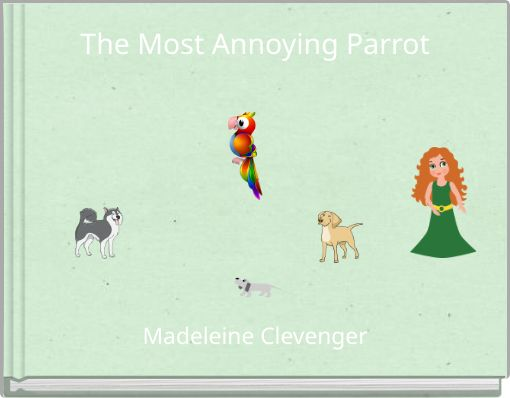 The Most Annoying Parrot