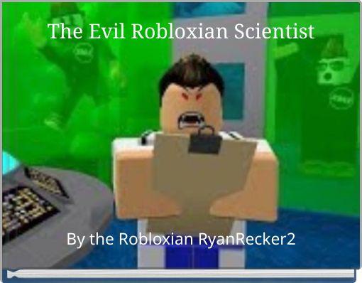 The Evil Robloxian Scientist