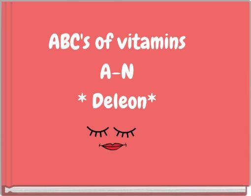 ABC's of vitamins A-N * Deleon*
