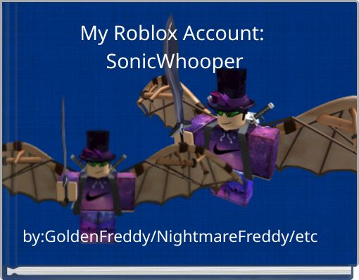 My Roblox Account: SonicWhooper