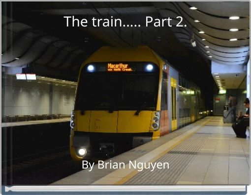 The train..... Part 2.