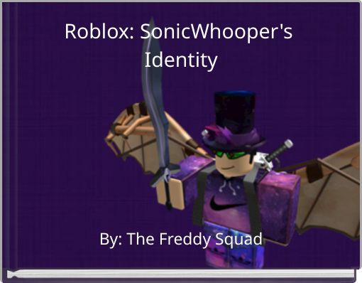 Roblox: SonicWhooper's Identity