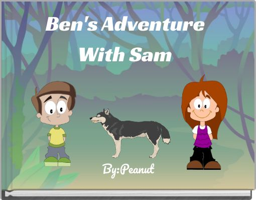 Ben's Adventure With Sam