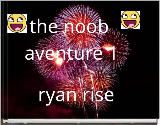the noob aventure 1