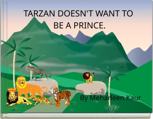 TARZAN DOESN'T WANT TO BE A PRINCE.