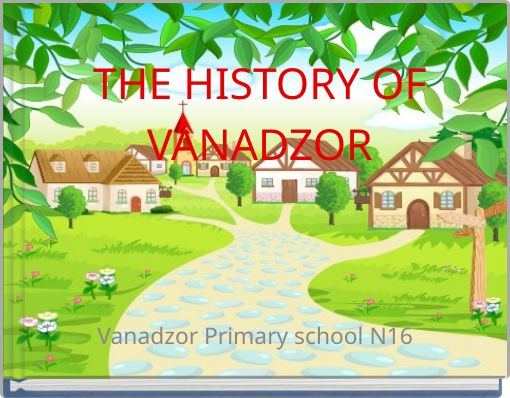 THE HISTORY OFVANADZOR