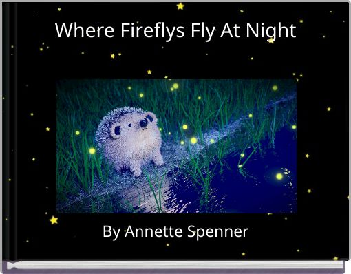 Where Fireflys Fly At Night