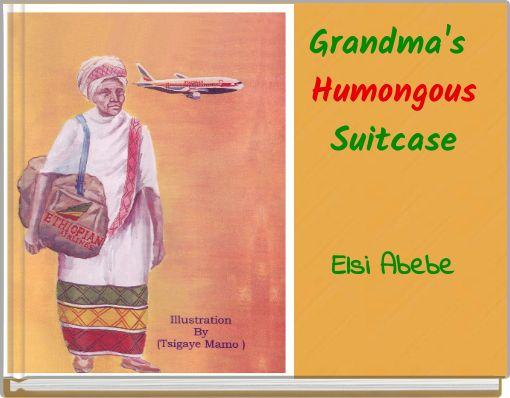 Grandma's Humongous Suitcase