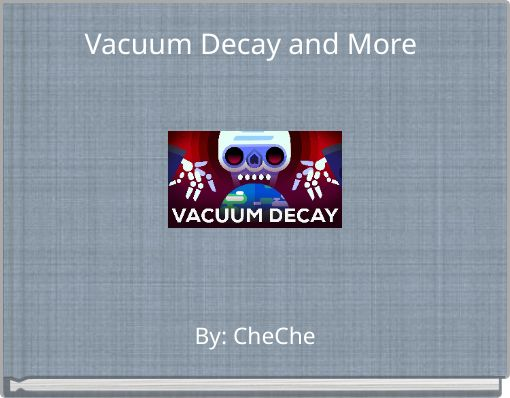 Vacuum Decay and More