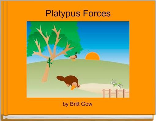 Platypus Forces