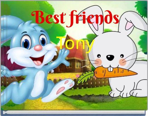 Best friendsTony