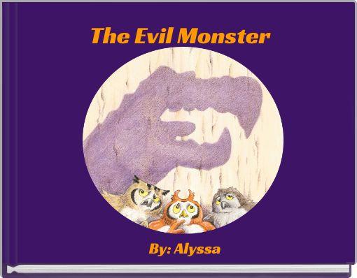 The Evil Monster
