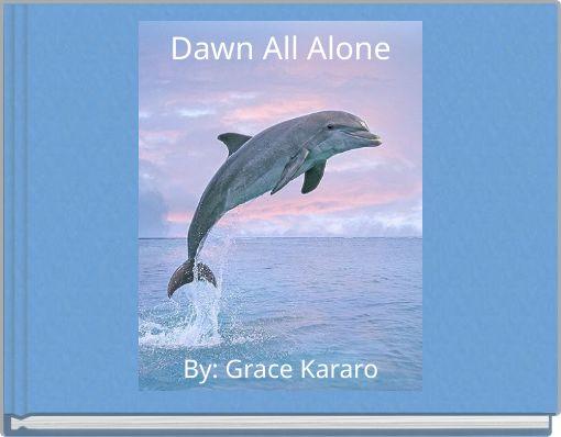 Dawn All Alone