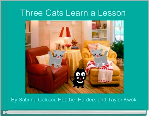 Three Cats Learn a Lesson