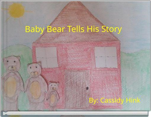Baby Bear Tells His Story