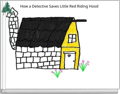 How a Detective Saves Little Red Riding Hood