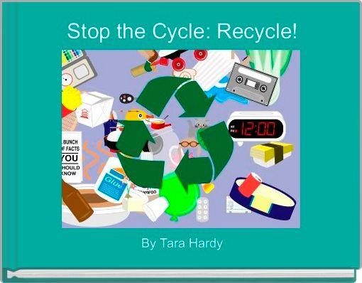 Stop the Cycle: Recycle!
