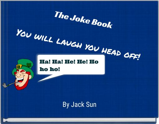 The Joke BookYou will laugh you head off!