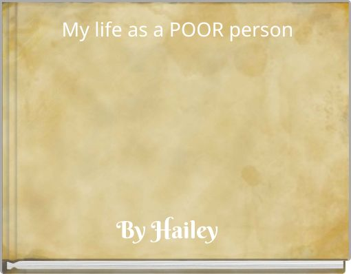 My life as a POOR person