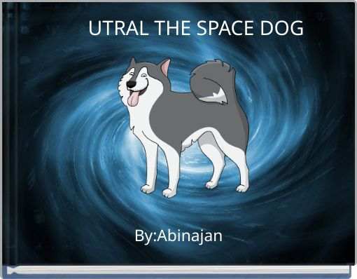 UTRAL THE SPACE DOG