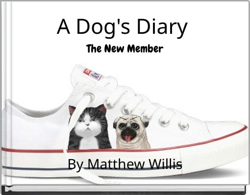 A  Dog's Diary The New Member