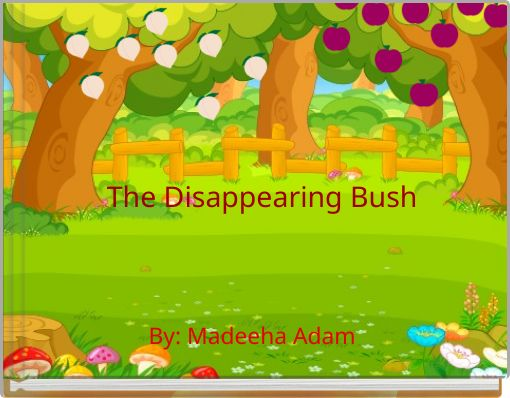 The Disappearing Bush