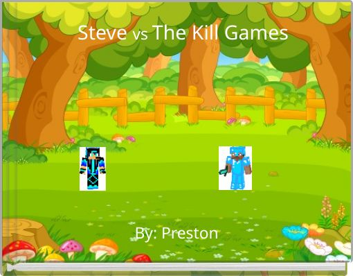 Steve vs The Kill Games