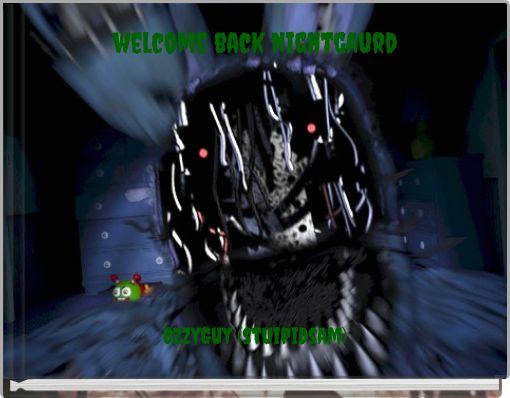 welcome back nightgaurd