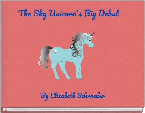 The Shy Unicorn's Big Debut