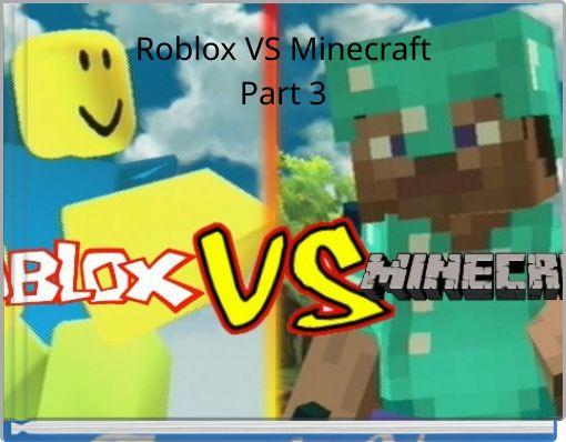 Roblox VS MinecraftPart 3