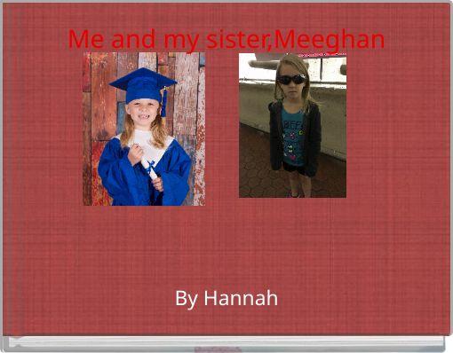 Me and my sister,Meeghan