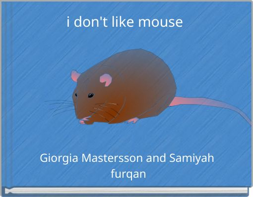 i don't like mouse