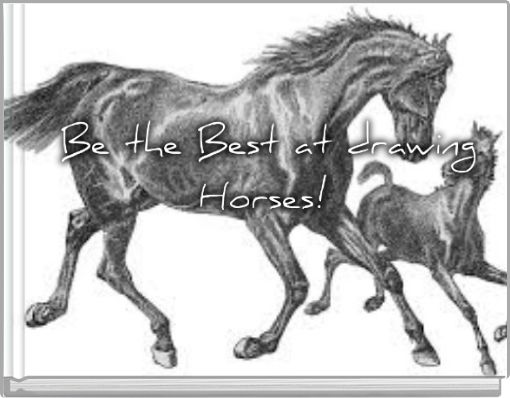 Be the Best at drawing horses!