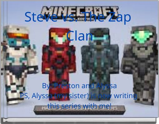 Steve vs. The Zap Clan