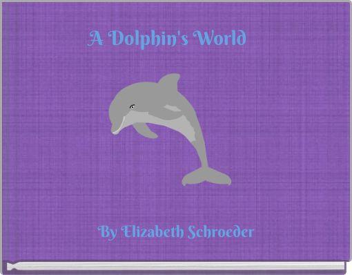 A Dolphin's World