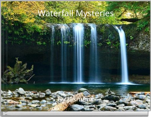 Waterfall Mysteries
