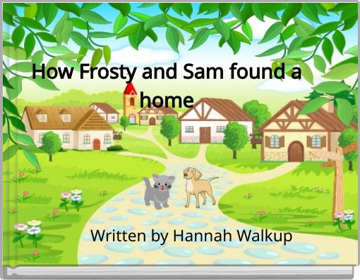 How Frosty and Sam found a home
