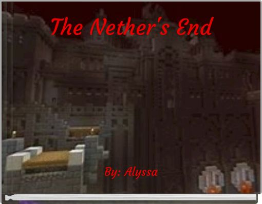 The Nether's End