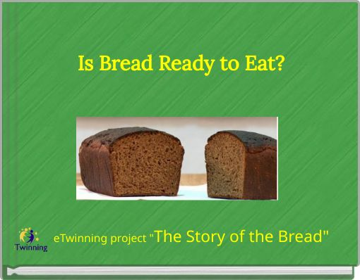 Is Bread Ready to Eat?