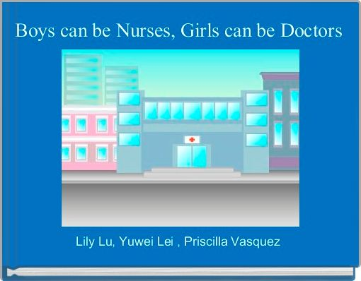 Boys can be Nurses, Girls can be Doctors