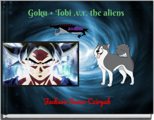 Goku + Tobi  .v.r. the aliens