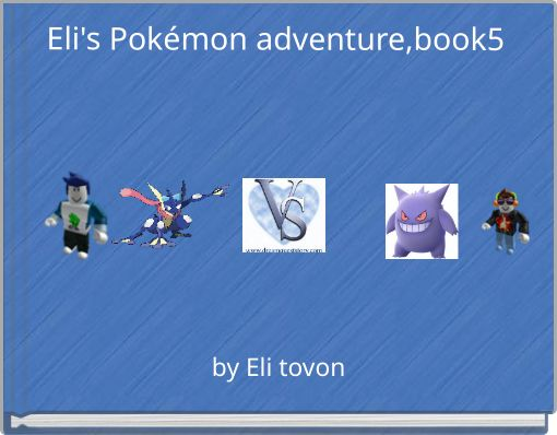 Eli's Pokémon adventure,book5