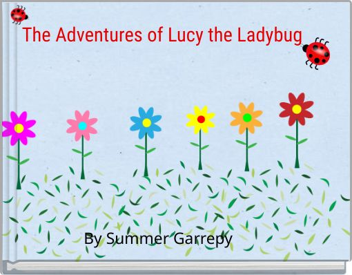 The Adventures of Lucy the Ladybug