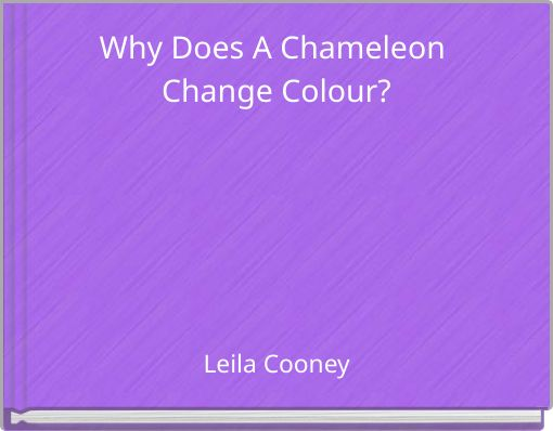 Why Does A Chameleon Change Colour?