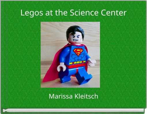 Legos at the Science Center