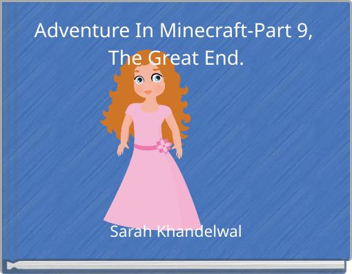 Adventure In Minecraft-Part 9, The Great End.